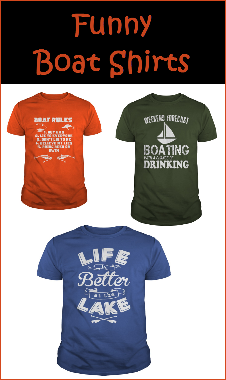 funny boat shirts and t-shirts with funny boating and lake sayings on them