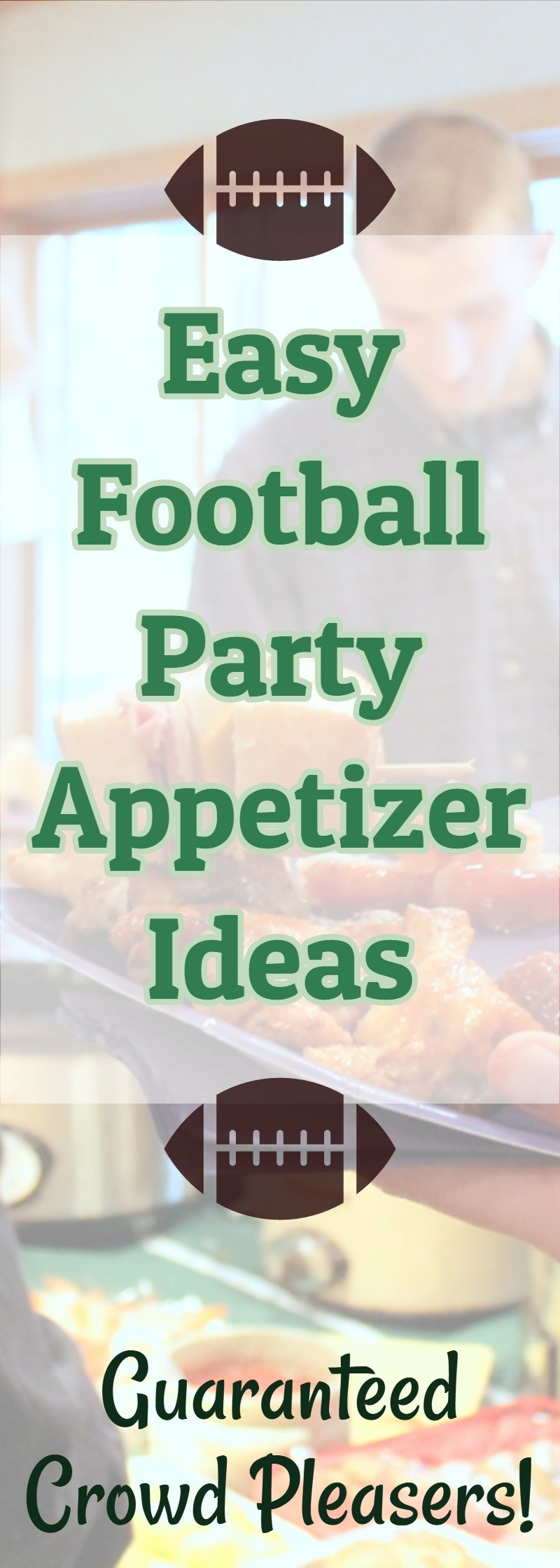 Best Easy Party Appetizers – 10 Easy & Guaranteed Crowd Pleasers
