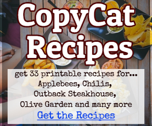 Get 33 printable Restaurant CopyCat Recipes