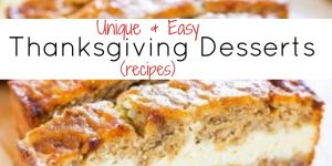 Unique and EASY Thanksgiving desserts ideas and recipes. These are some of my top 10 Thanksgiving desserts - great for Christmas desserts too.