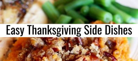 Easy Thanksgiving Side Dishes Ideas – Simple Make Ahead Side Dish Recipes and More