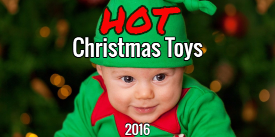 Hot Toys For Christmas 2016 We Found The Hottest Toys