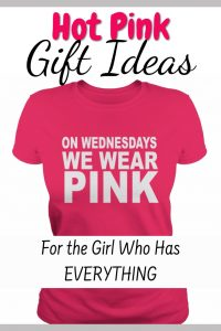 Unique HOT Pink Gift Ideas for the Girl Who Has EVERYTHING, but LOVES Pink ANYTHING