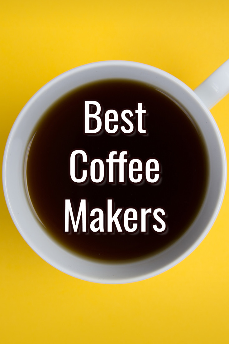 Best Coffee Makers For The Money 2018 Best Coffee Maker
