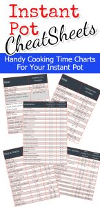 Instant Pot Cooking Times Cheat Sheets! How long to cook any meat, vegetable, beans, rice, oats and MORE in your Instant Pot (also: how to cook dried beans in your Instant Pot WITHOUT soaking overnight!)
