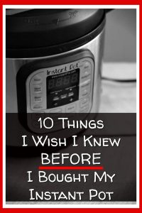 Instant Pot Tips - Is the Instant Pot Worth It? What I wish I knew BEFORE I bought an Instant Pot