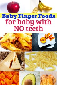 Baby Finger Foods for babies with NO TEETH - best list of easy fingers foods for babies with no teeth (good for baby led weaning too)