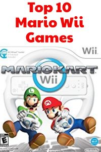 Top 10 Mario Wii Games for Kids of ALL Ages (yes, for adult kids, too!)