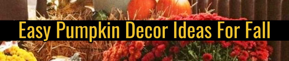 Fall Decorating with Pumpkins – 8 Creative DIY Pumpkin Decor Ideas You'll Love