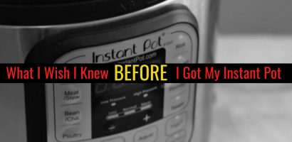 Instant Pot – Worth It?  10 Things I Wish I Knew BEFORE Buying my Instant Pot