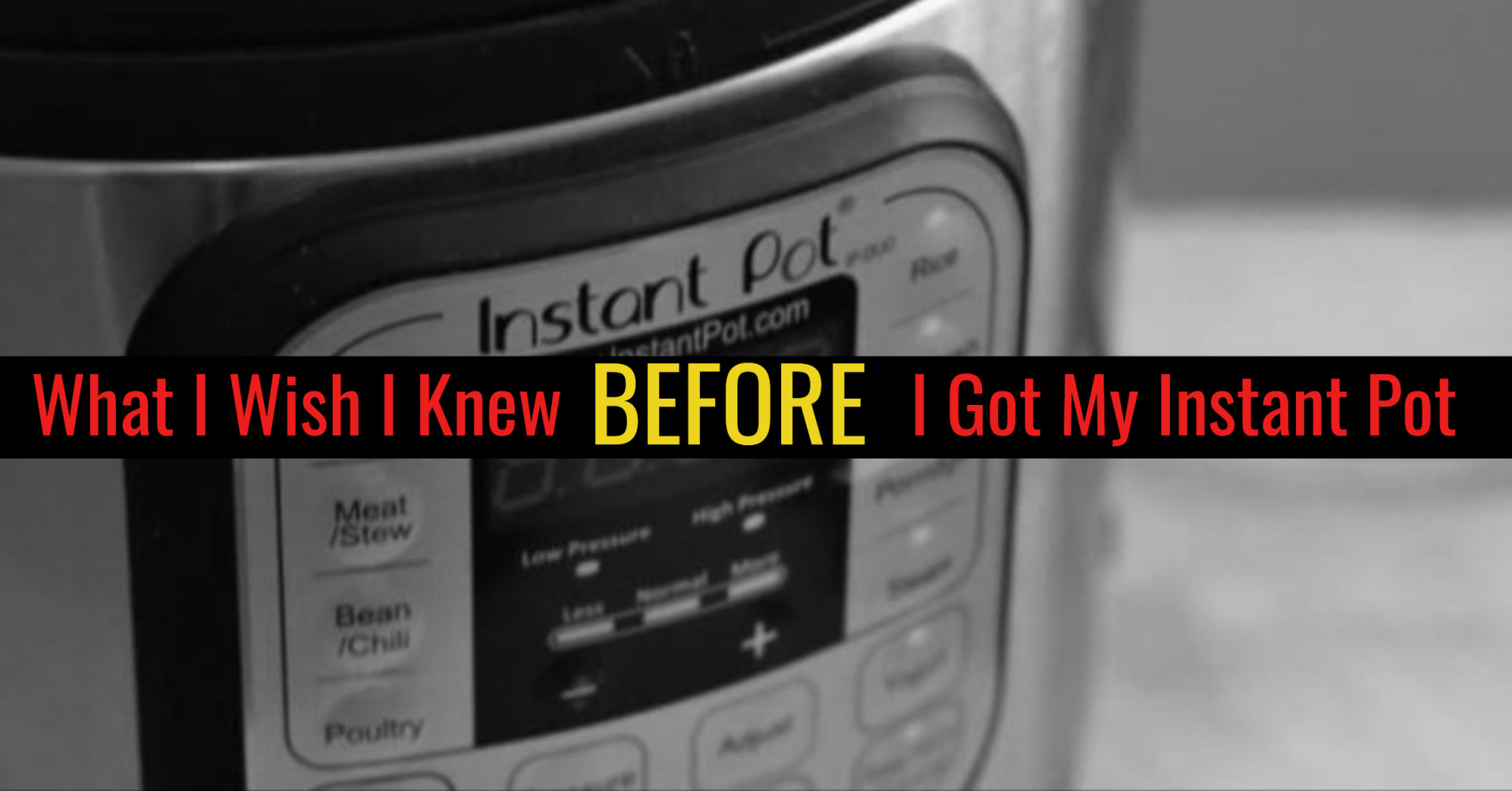 Instant Pot HYPE - what I wish I knew BEFORE I bought my Instant Pot - was it worth it?
