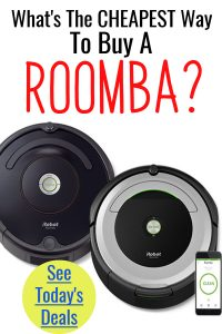 The Cheapest Way To Buy a ROOMBA Robot Vacuum Cleaner!