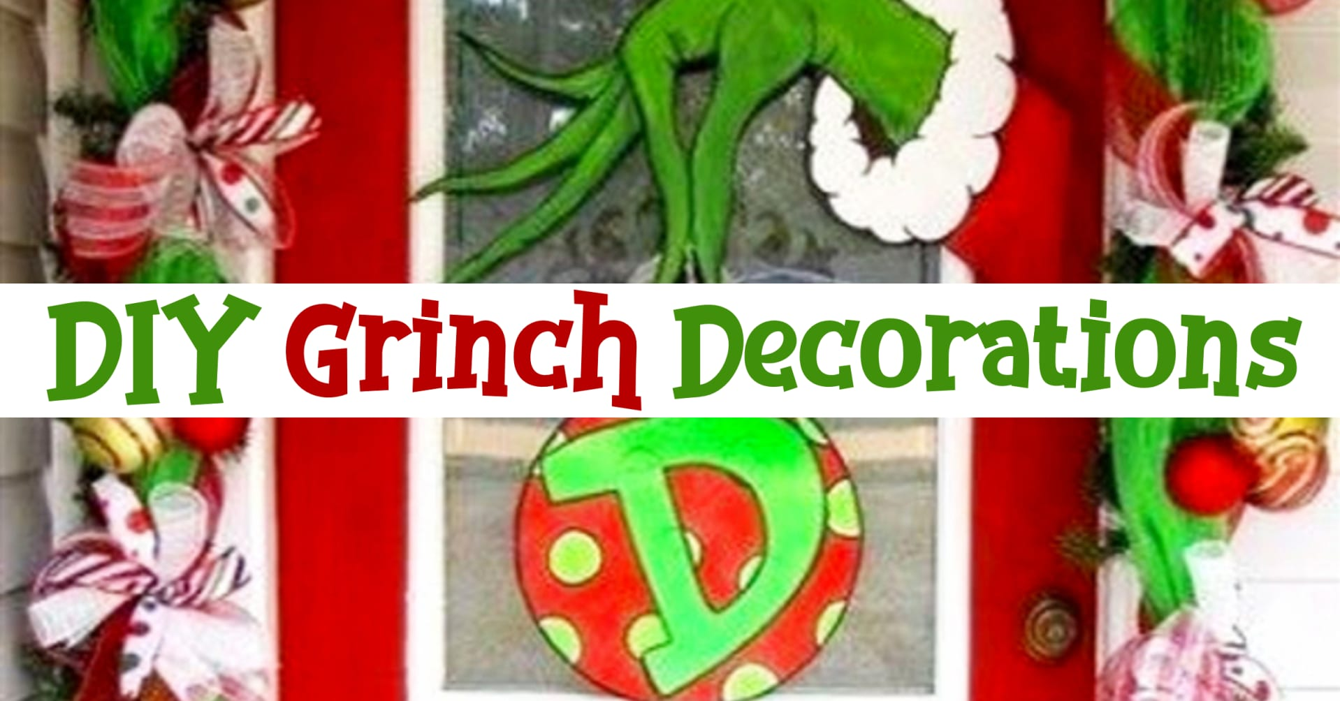 DIY Grinch Decorations and Grinch Christmas Ornaments - Fun and Easy DIY Grinch Decorations, Christmas Crafts and Ornaments for kids to make or as handmade gifts