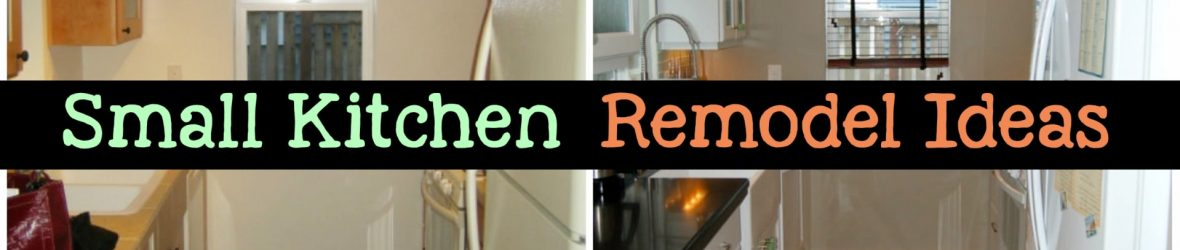 Small Kitchen Ideas on a Budget – Before & After Remodel Pictures of Tiny Kitchens