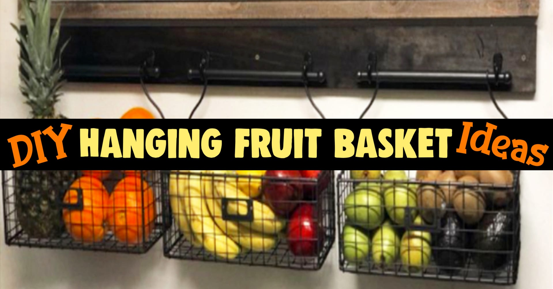 Hanging fruit basket ideas - DIY kitchen storage with hanging fruit baskets and wall0mounted produce baskets for all your fruits and vegetables - lovely famrhouse kitchen decorating ideas on a budget