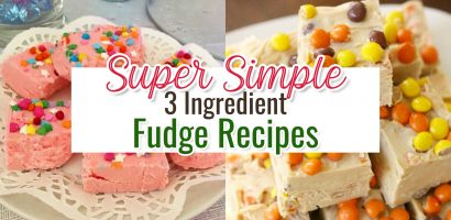 Easy 3 Ingredient Fudge Recipes – Super Simple Sweet Treats For a Crowd, For Parties or as Easy Homemade Dessert Gifts