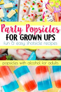 Shotsicles! Summer Party Popsicle Recipes for ADULTS - Popsicles With Alcohol For The Grown-Ups